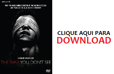"""Clique aqui para download do documentário """"A Guerra que você não vê"""""""